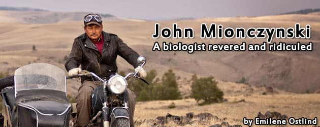 John Mionczynski: A biologist revered and ridiculed