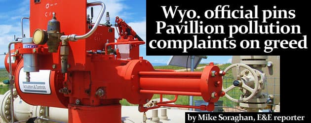 Wyo. official pins Pavillion pollution complaints on greed