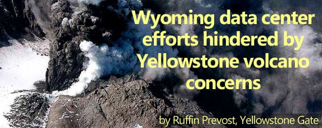 Wyoming data center efforts hindered by Yellowstone volcano concerns