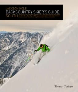 Jackson Hole Backcountry Skier's Guide: South, By Thomas Turiano. Indomitus Books. Four-hundred-six pages with photos, maps, $95. Available at outdoor and book stores in Jackson and online at www.selectpeaks.com.