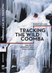 "Rob Cocuzzo recently released the book ""Tracking the Wild Coomba,"" which chronicles the life of legendary Jackson-skier Doug Coombs."